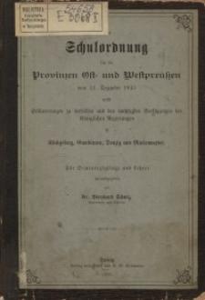 Die Schulordnung für die Elementarschulen der Provinzen Ost- und West-Preußen vom 11. Dezember 1845 nebst Erläuterungen zu ...