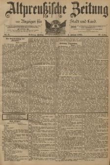 Altpreussische Zeitung, Nr. 3 Freitag 4 Januar 1895, 47. Jahrgang