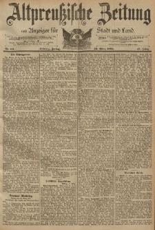 Altpreussische Zeitung, Nr. 69 Freitag 22 März 1895, 47. Jahrgang