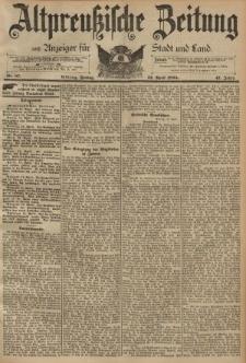 Altpreussische Zeitung, Nr. 87 Freitag 12 April 1895, 47. Jahrgang