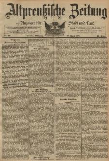 Altpreussische Zeitung, Nr. 89 Mittwoch 17 April 1895, 47. Jahrgang