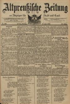 Altpreussische Zeitung, Nr. 139 Sonntag 16 Juni 1895, 47. Jahrgang