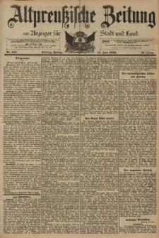 Altpreussische Zeitung, Nr. 143 Freitag 21 Juni 1895, 47. Jahrgang