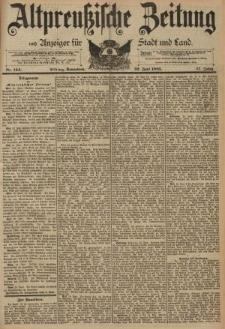 Altpreussische Zeitung, Nr. 144 Sonnabend 22 Juni 1895, 47. Jahrgang
