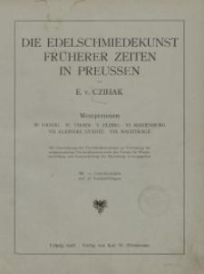 Die Edelschmiedekunst früherer Zeiten in Preussen. Westpreussen