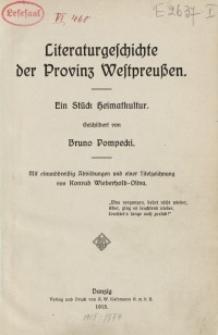 Literaturgeschichte der Provinz Westpreußen. Ein Stück Heimatkultur