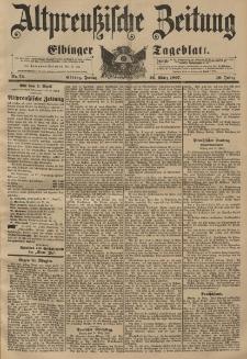 Altpreussische Zeitung, Nr. 72 Freitag 26 März 1897, 49. Jahrgang