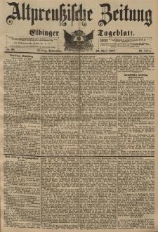 Altpreussische Zeitung, Nr. 99 Donnerstag 29 April 1897, 49. Jahrgang