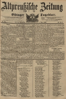 Altpreussische Zeitung, Nr. 101 Sonnabend 1 Mai 1897, 49. Jahrgang