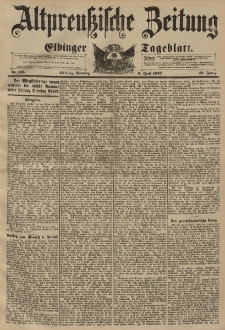 Altpreussische Zeitung, Nr. 131 Sonntag 6 Juni 1897, 49. Jahrgang