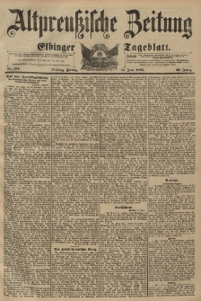 Altpreussische Zeitung, Nr. 134 Freitag 11 Juni 1897, 49. Jahrgang