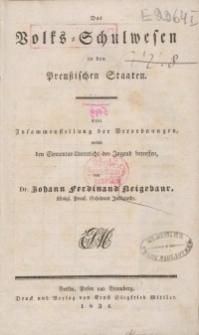 Das Volks-Schulwesen in den Preußischen Staaten. Eine Zusammenstellung der Verordnungen welche den Elementar-Unterricht...