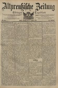 Altpreussische Zeitung, Nr. 244 Sonntag 17 Oktober 1897, 49. Jahrgang