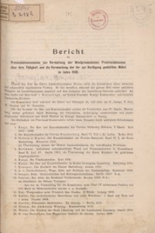 Bericht der Provinzialkommission zur Verwaltung der Westpreussischen Provinzialmuseen über ihre Tätigkeit und die Verwendung ...