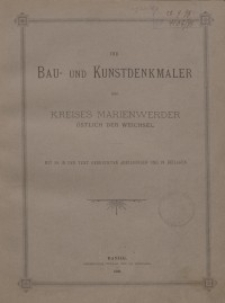 Die Bau- und Kunstdenkmäler des Kreises Marienwerder östlich der Weichsel