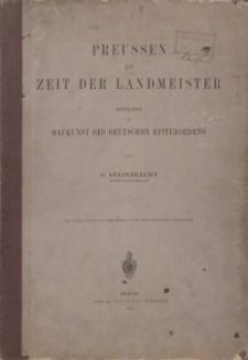 Preussen zur Zeit der Landmeister. Beitraege zum Baukunst des Deutschen Ritterordens