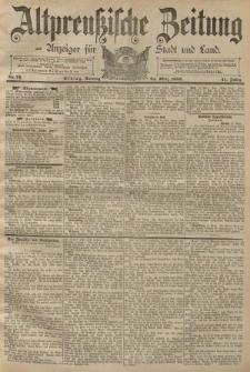 Altpreussische Zeitung, Nr. 71 Sonntag 24 März 1889, 41. Jahrgang