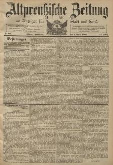Altpreussische Zeitung, Nr. 80 Donnerstag 4 April 1889, 41. Jahrgang