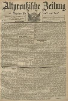 Altpreussische Zeitung, Nr. 97 Freitag 26 April 1889, 41. Jahrgang