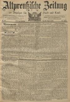 Altpreussische Zeitung, Nr. 99 Sonntag 28 April 1889, 41. Jahrgang