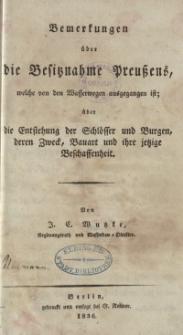 Bemerkungen über die Besitznahme Preußens, welche von den Wasserwegen ausgegangen ist; über die Entstehung der Schlösser und Burgen, deren Zweck, Bauart und ihre jetzige Beschaffenheit