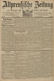 Altpreussische Zeitung, Nr. 154 Freitag 5 Juli 1889, 41. Jahrgang