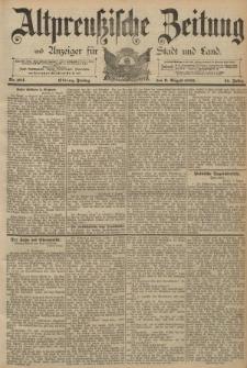 Altpreussische Zeitung, Nr. 184 Freitag 9 August 1889, 41. Jahrgang