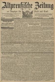 Altpreussische Zeitung, Nr. 199 Dienstag 26 August 1889, 41. Jahrgang