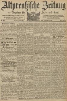 Altpreussische Zeitung, Nr. 223 Dienstag 24 September 1889, 41. Jahrgang
