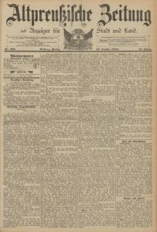 Altpreussische Zeitung, Nr. 250 Freitag 25 Oktober 1889, 41. Jahrgang