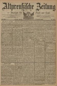 Altpreussische Zeitung, Nr. 288 Sonntag 8 Dezember 1889, 41. Jahrgang