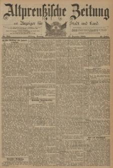 Altpreussische Zeitung, Nr. 294 Sonntag 15 Dezember 1889, 41. Jahrgang