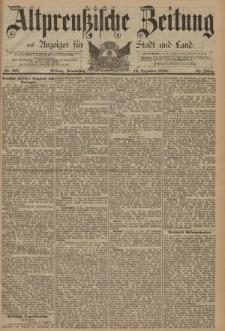 Altpreussische Zeitung, Nr. 297 Donnerstag 19 Dezember 1889, 41. Jahrgang