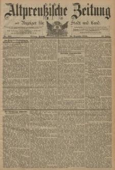Altpreussische Zeitung, Nr. 298 Freitag 20 Dezember 1889, 41. Jahrgang