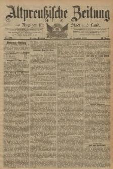 Altpreussische Zeitung, Nr. 304 Sonntag 29 Dezember 1889, 41. Jahrgang