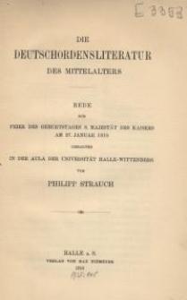 Die Deutschordensliteratur des Mittelalters : Rede zur Feier des Geburtstages S. M. d. Kaisers am 27. Januar 1910