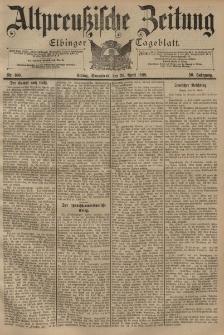 Altpreussische Zeitung, Nr. 100 Sonnabend 30 April 1898, 50. Jahrgang