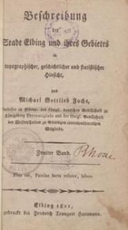 Beschreibung der Stadt Elbing und ihres Gebietes in topographischer, geschichtlicher und statisticher Hinsicht. Bd 2