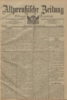 Altpreussische Zeitung, Nr. 305 Freitag 30 Dezember 1898, 50. Jahrgang