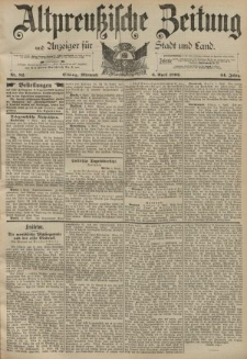 Altpreussische Zeitung, Nr. 82 Mittwoch 6 April 1892, 44. Jahrgang