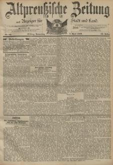 Altpreussische Zeitung, Nr. 83 Donnerstag 7 April 1892, 44. Jahrgang
