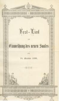 Fest=Lied zur Einweihung des neuen Saales am 18. October 1890.