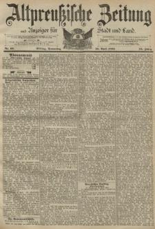 Altpreussische Zeitung, Nr. 99 Donnerstag 28 April 1892, 44. Jahrgang