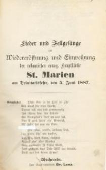 Lieder und Festgesänge zur Wiedereröffnung und Einweihung der restaurirten evang. Hauptkirche St. Marien Am Trinitatisfeste, den 5. Juni 1887