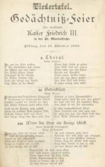 Liedertafel. Gedächtnis=Feier für weiland Kaiser Friedrich III in der St. Marienkirche. Elbing, den 18. Oktober 1888.