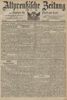 Altpreussische Zeitung, Nr. 137 Mittwoch 15 Juni 1892, 44. Jahrgang
