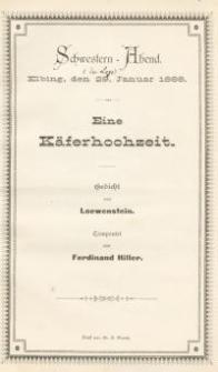 Schwestern-Abend der Loge, Elbing, den 29. Januar 1888. Eine Käferhochzeit – Gedicht von Loewenstein.