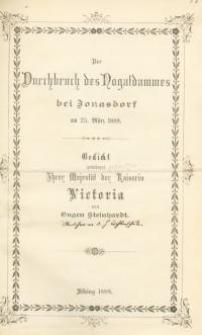 Der Durchbruch des Nogatdammes bei Jonasdorf am 25. März 1888. Gedicht gewidmet Ihrer Majestät der Kaiserin Victoria , Elbing 1888