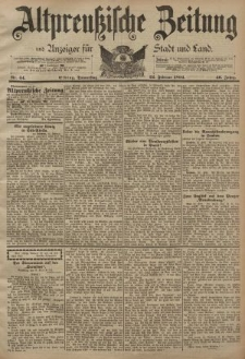 Altpreussische Zeitung, Nr. 44 Donnerstag 22 Februar 1894, 46. Jahrgang