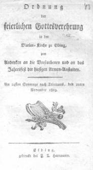 Ordnung der feierlichen Gottesverehrung in der Marien-Kirche zu Elbing zum Andenken an die Gestorbenen und das Jahresfest der hiesigen Armen-Anstalten